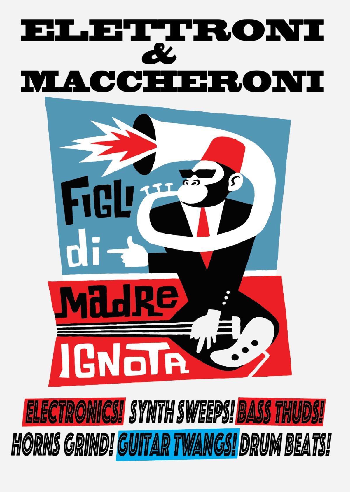 Figli di Madre Ignota - Elettroni & Maccheroni